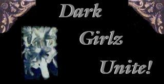 Dark Girlz Unite!